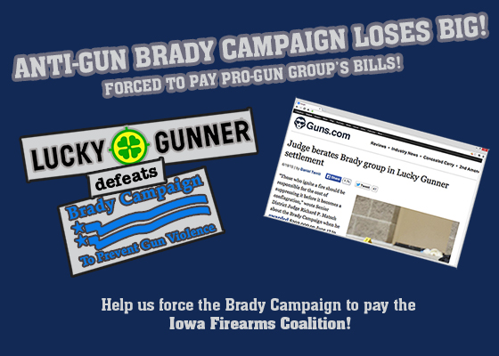 We'd love to see a fat check and a good portion of the Brady Campaign's money get used to protect and enhance the Second Amendment rights of Iowans.  Please help spread this around, it might be the easiest way you can help us raise money (and stick it to the anti's in the process).
