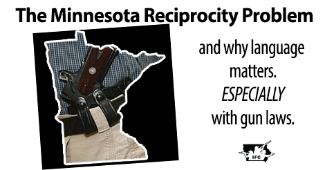 Minnesotans' new law makes great strides in reciprocity with neighboring states, but comes at a high price for anyone who lives out of state. It's a also a great example of how important specific words can be.