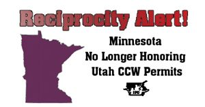 Iowan's don't be caught of guard if you're traveling in Minnesota - MN no longer honors Utah CCW Permits